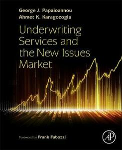 Underwriting Services and the New Issues Market - George J. Papaioannou,Ahmet K. Karagozoglu - cover