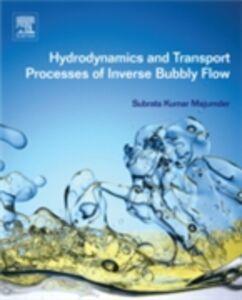 Foto Cover di Hydrodynamics and Transport Processes of Inverse Bubbly Flow, Ebook inglese di Subrata Kumar Majumder, edito da Elsevier Science