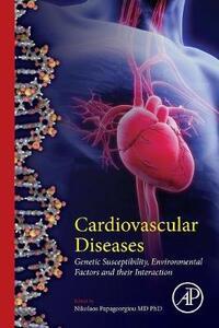 Cardiovascular Diseases: Genetic Susceptibility, Environmental Factors and their Interaction - Nikolaos S. Papageorgiou - cover