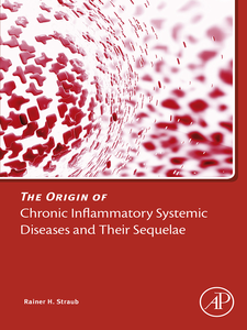 Ebook in inglese The Origin of Chronic Inflammatory Systemic Diseases and their Sequelae Straub, Rainer