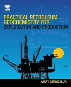 Practical Petroleum Geochemistry for Exploration and Production - Harry Dembicki - cover
