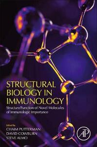 Structural Biology in Immunology: Structure/Function of Novel Molecules of Immunologic Importance - cover