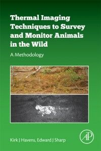 Foto Cover di Thermal Imaging Techniques to Survey and Monitor Animals in the Wild, Ebook inglese di Kirk J Havens,Edward J. Sharp, edito da Elsevier Science