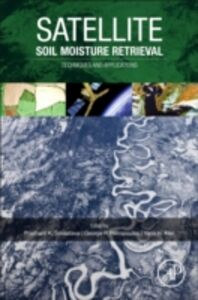 Ebook in inglese Satellite Soil Moisture Retrieval Kerr, Y.H. , Petropoulos, George , Srivastava, Prashant K