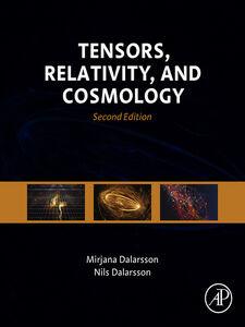 Foto Cover di Tensors, Relativity, and Cosmology, Ebook inglese di Mirjana Dalarsson,Nils Dalarsson, edito da Elsevier Science