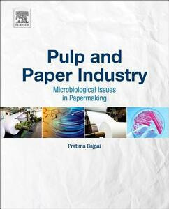 Pulp and Paper Industry: Microbiological Issues in Papermaking - Pratima Bajpai - cover