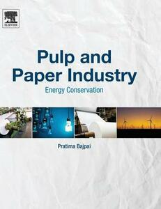 Pulp and Paper Industry: Energy Conservation - Pratima Bajpai - cover