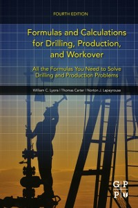 Ebook in inglese Formulas and Calculations for Drilling, Production, and Workover Carter, Thomas , Lapeyrouse, Norton J. , Lyons, William C.