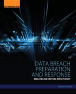 Data Breach Preparation and Response: Breaches are Certain, Impact is Not - Kevvie Fowler - cover