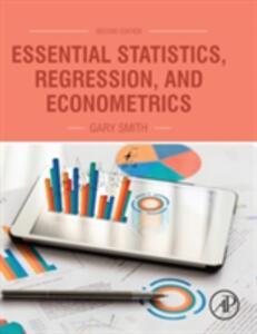 Essential Statistics, Regression, and Econometrics - Gary Smith - cover