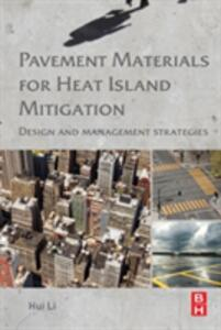 Pavement Materials for Heat Island Mitigation: Design and Management Strategies - Hui Li - cover
