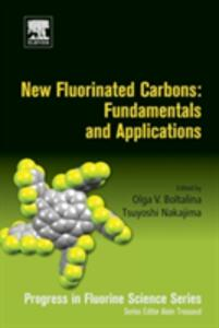New Fluorinated Carbons: Fundamentals and Applications: Progress in Fluorine Science Series - cover