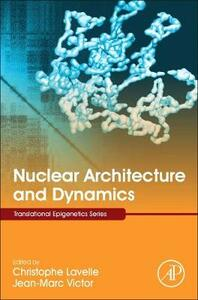 Nuclear Architecture and Dynamics - cover
