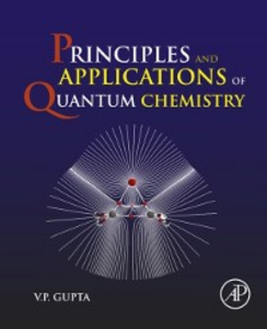Ebook in inglese Principles and Applications of Quantum Chemistry Gupta, V.P.