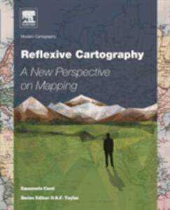 Reflexive Cartography: A New Perspective in Mapping - Emanuela Casti - cover