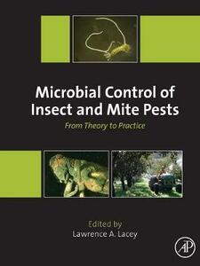 Microbial Control of Insect and Mite Pests: From Theory to Practice - Lawrence A. Lacey - cover