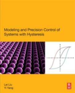Modeling and Precision Control of Systems with Hysteresis - cover