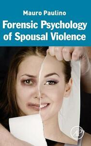 Forensic Psychology of Spousal Violence - Mauro Paulino - cover