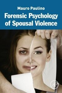Ebook in inglese Forensic Psychology of Spousal Violence Paulino, Mauro