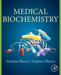 Medical Biochemistry - Gustavo Blanco,Antonio Blanco - cover