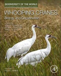 Whooping Cranes: Biology and Conservation: Biodiversity of the World: Conservation from Genes to Landscapes - John French,Philip Nyhus - cover