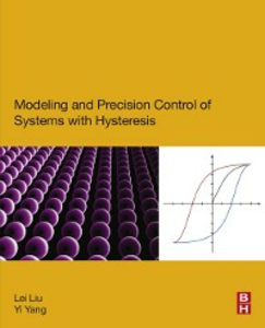 Ebook in inglese Modeling and Precision Control of Systems with Hysteresis Liu, Lei , Yang, Yi