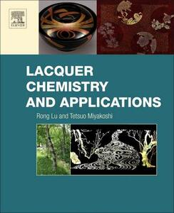Lacquer Chemistry and Applications - Rongxing Lu,Tetsuo Miyakoshi - cover