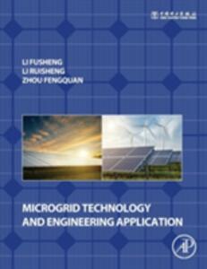 Microgrid Technology and Engineering Application - Fusheng Li,Ruisheng Li,Fengquan Zhou - cover