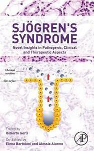 Sjogren's Syndrome: Novel Insights in Pathogenic, Clinical and Therapeutic Aspects - cover