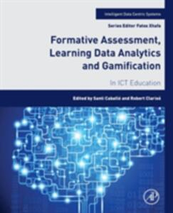 Formative Assessment, Learning Data Analytics and Gamification: In ICT Education - cover