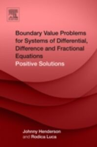 Ebook in inglese Boundary Value Problems for Systems of Differential, Difference and Fractional Equations Henderson, Johnny , Luca, Rodica