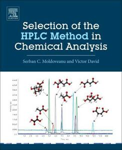 Selection of the HPLC Method in Chemical Analysis - Serban C. Moldoveanu,Victor David - cover