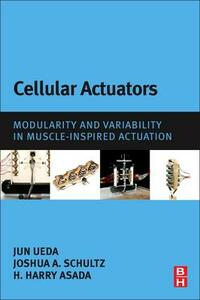 Cellular Actuators: Modularity and Variability in Muscle-inspired Actuation - cover