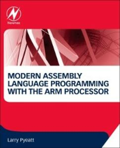 Ebook in inglese Modern Assembly Language Programming with the ARM Processor Pyeatt, Larry D.