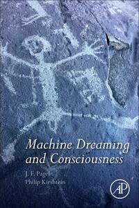 Machine Dreaming and Consciousness - J. F. Pagel,Philip Kirshtein - cover
