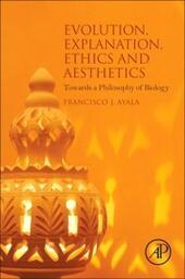 Evolution, Explanation, Ethics and Aesthetics