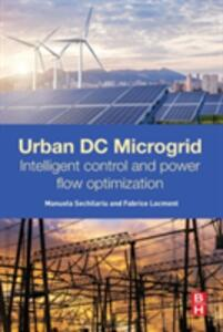 Urban DC Microgrid: Intelligent Control and Power Flow Optimization - Manuela Sechilariu,Fabrice Locment - cover