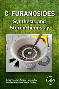 C-Furanosides: Synthesis and Stereochemistry - Peter Goekjian,Arnaud Haudrechy,Boudjema Menhour - cover
