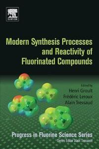 Modern Synthesis Processes and Reactivity of Fluorinated Compounds: Progress in Fluorine Science - cover