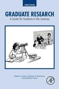 Graduate Research: A Guide for Students in the Sciences - Robert F. W. Smith,Llewellyn Densmore,Edward Lener - cover