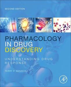 Pharmacology in Drug Discovery and Development: Understanding Drug Response - Terry Kenakin - cover