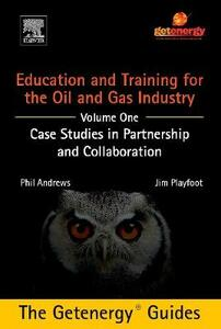 Education and Training for the Oil and Gas Industry: Case Studies in Partnership and Collaboration Custom - Phil Andrews,Jim Playfoot - cover