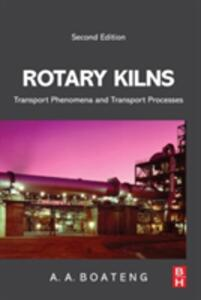 Rotary Kilns: Transport Phenomena and Transport Processes - Akwasi A. Boateng - cover