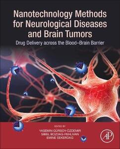 Nanotechnology Methods for Neurological Diseases and Brain Tumors: Drug Delivery across the Blood-Brain Barrier - cover