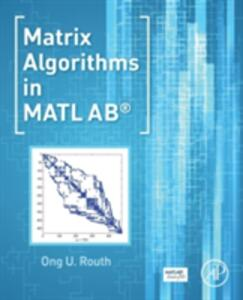 Matrix Algorithms in MATLAB - Ong U. Routh - cover