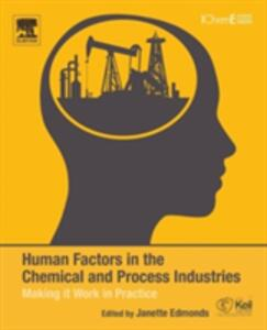 Human Factors in the Chemical and Process Industries: Making it Work in Practice - Janette Edmonds - cover
