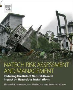 Natech Risk Assessment and Management: Reducing the Risk of Natural-Hazard Impact on Hazardous Installations - Ana Cruz - cover