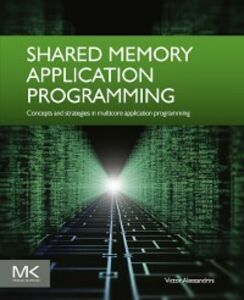 Ebook in inglese Shared Memory Application Programming Alessandrini, Victor