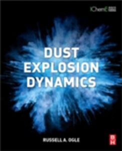 Foto Cover di Dust Explosion Dynamics, Ebook inglese di Russell A. Ogle, edito da Elsevier Science