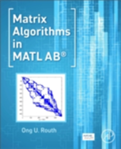 Ebook in inglese Matrix Algorithms in MATLAB Routh, Ong U.